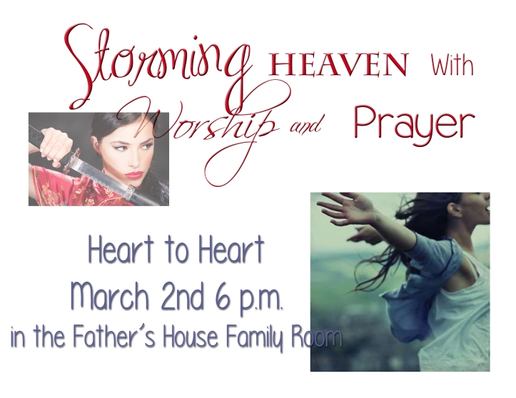 Storming Heaven With Worship & Prayer